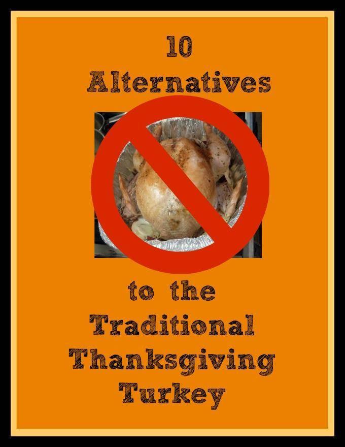 Turkey Alternatives For Thanksgiving  Alternative Thanksgiving Dinner Ideas