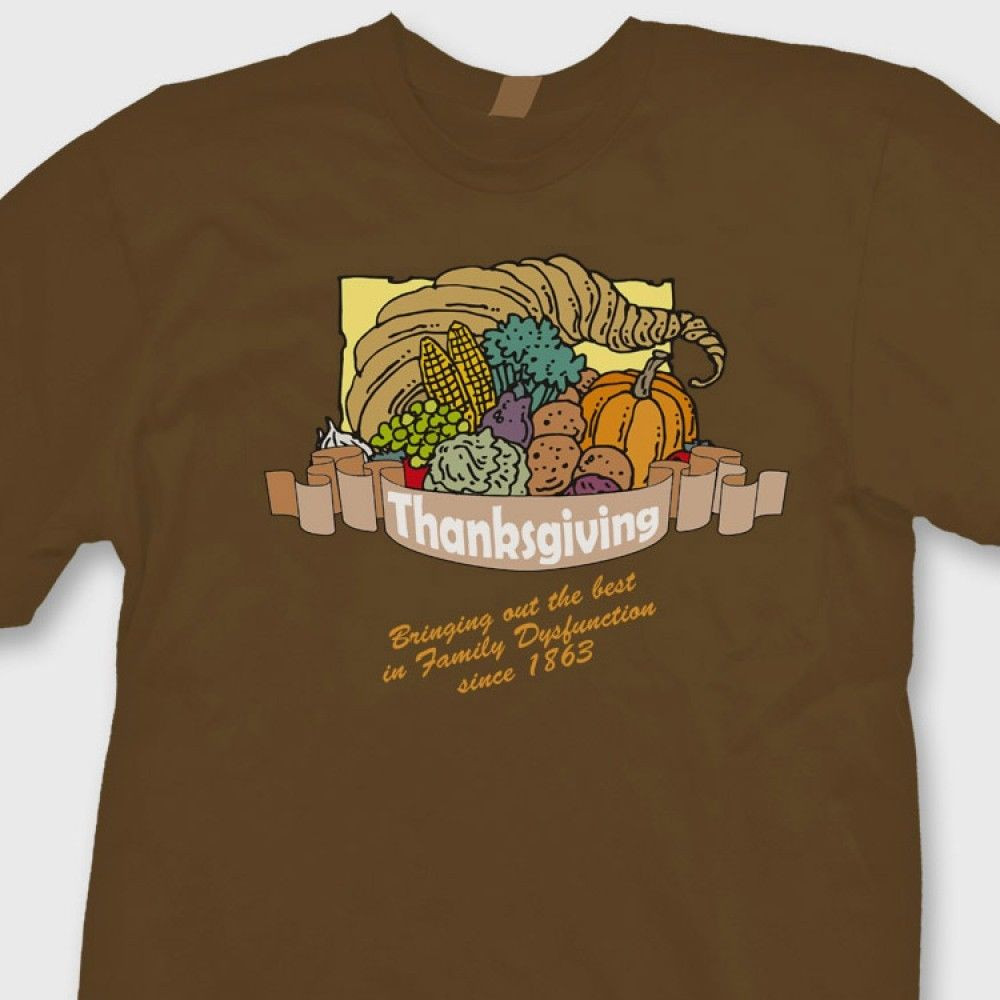 Turkey Shirts For Thanksgiving  THANKSGIVING Family Dysfunction Funny T shirt Turkey