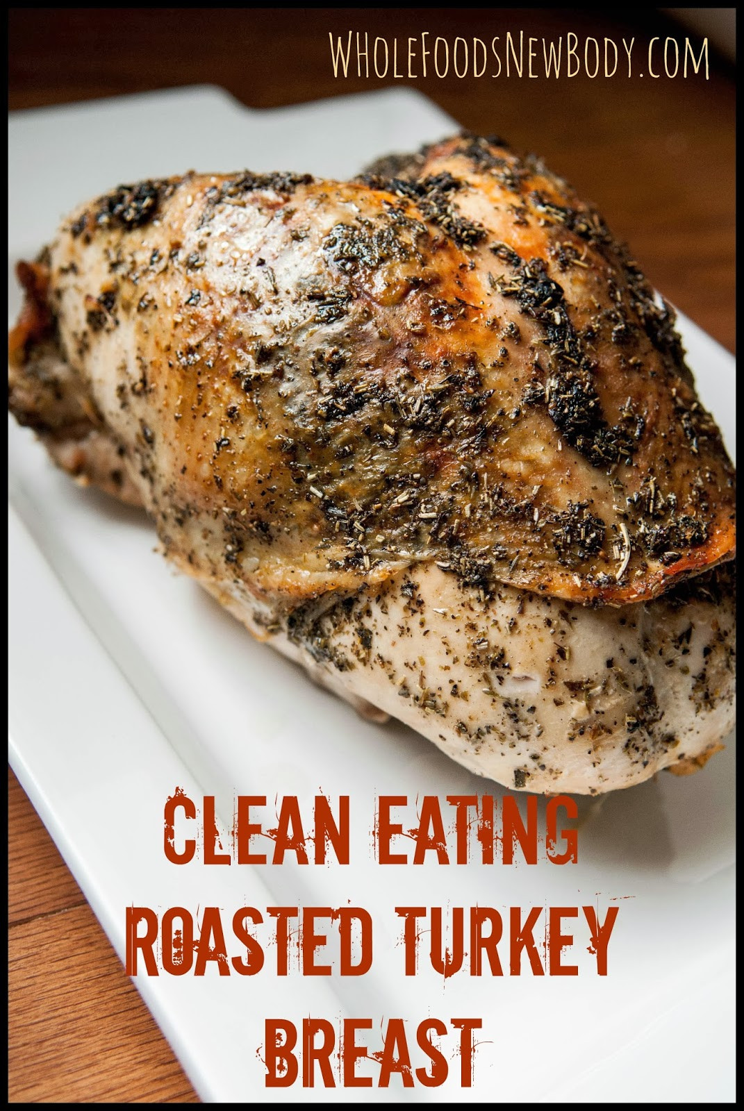 Whole Foods Thanksgiving Turkey  Whole Foods New Body Clean Eating Roasted Turkey Breast