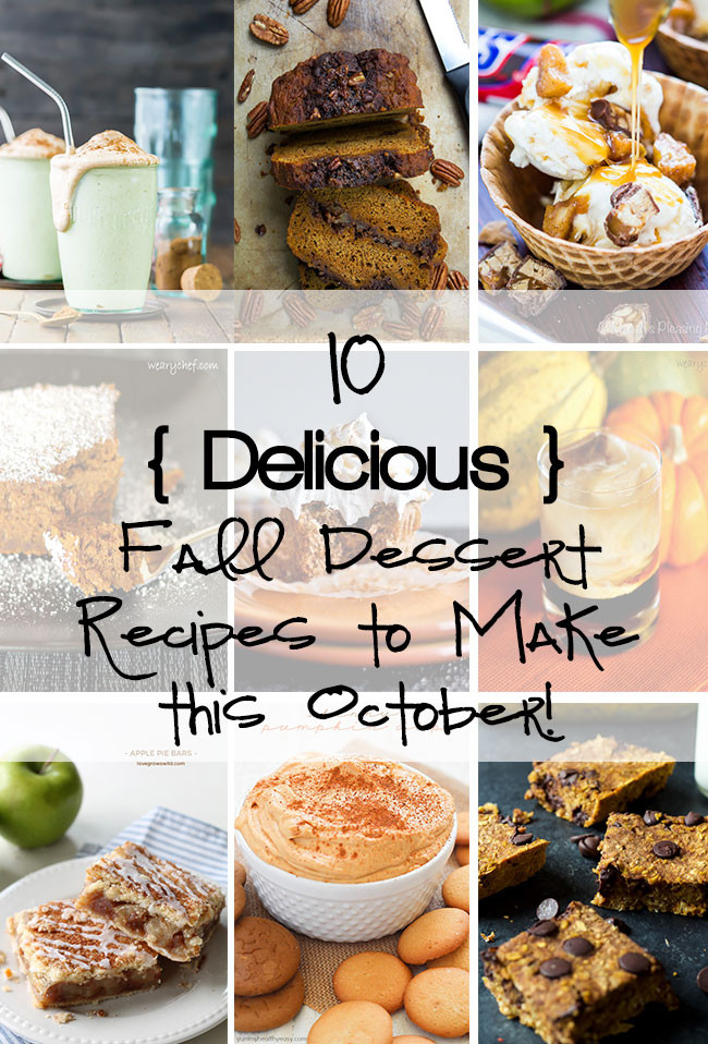 Yummy Fall Desserts  10 Must Try Fall Dessert Recipes The Weary Chef